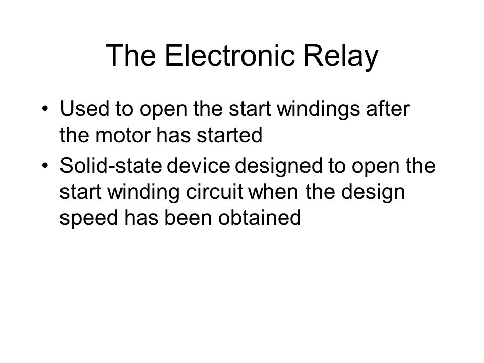 The Electronic Relay Used to open the start windings after the motor has started.