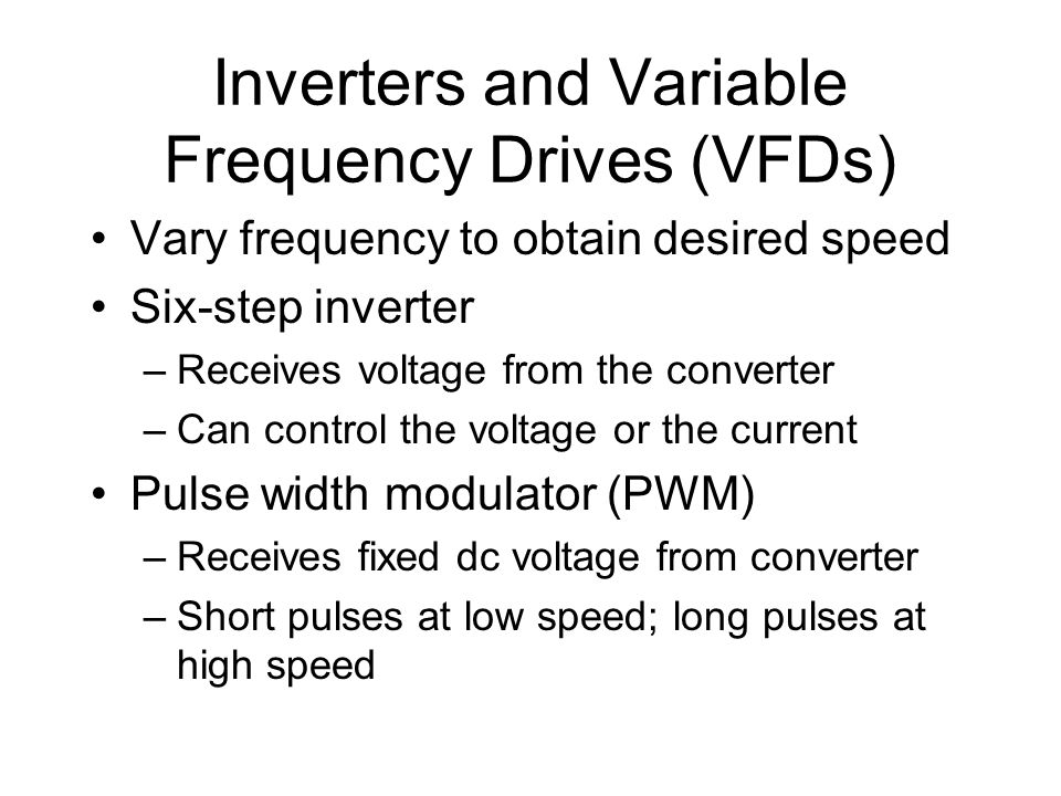 Inverters and Variable Frequency Drives (VFDs)