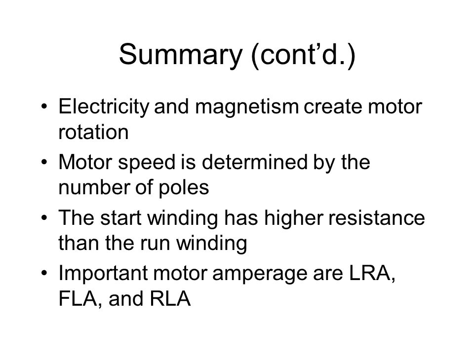 Summary (cont'd.) Electricity and magnetism create motor rotation