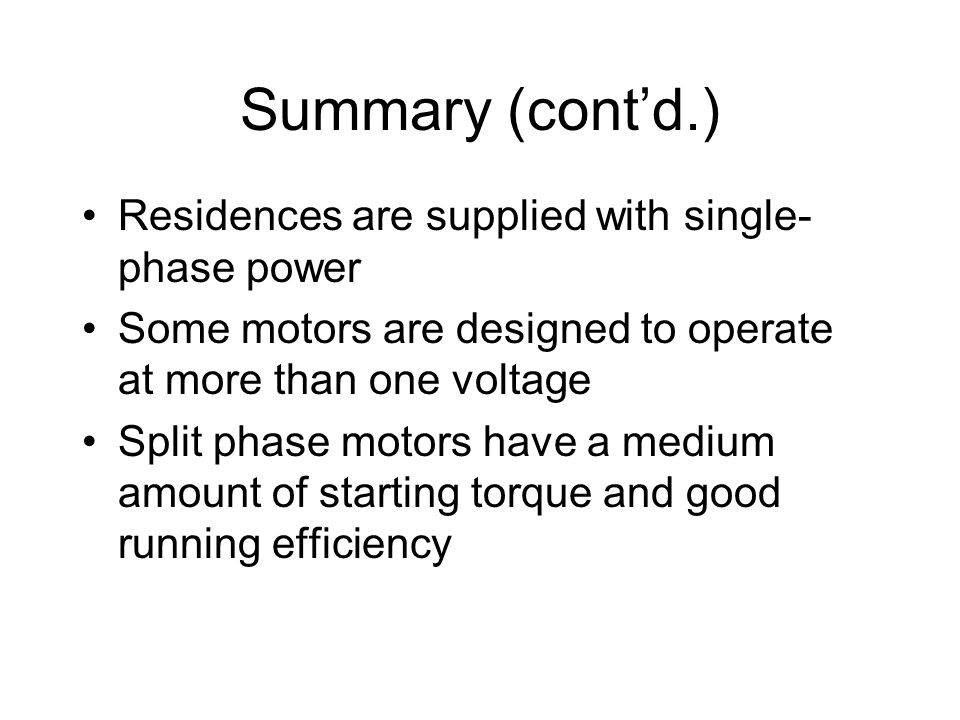 Summary (cont'd.) Residences are supplied with single-phase power