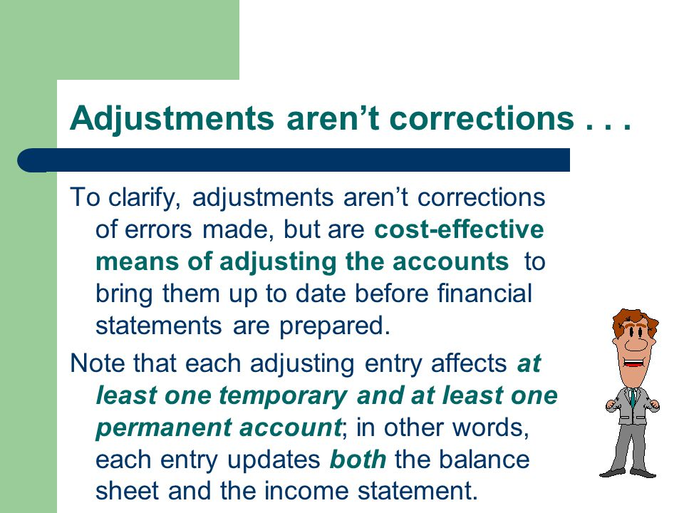 Adjustments aren't corrections . . .