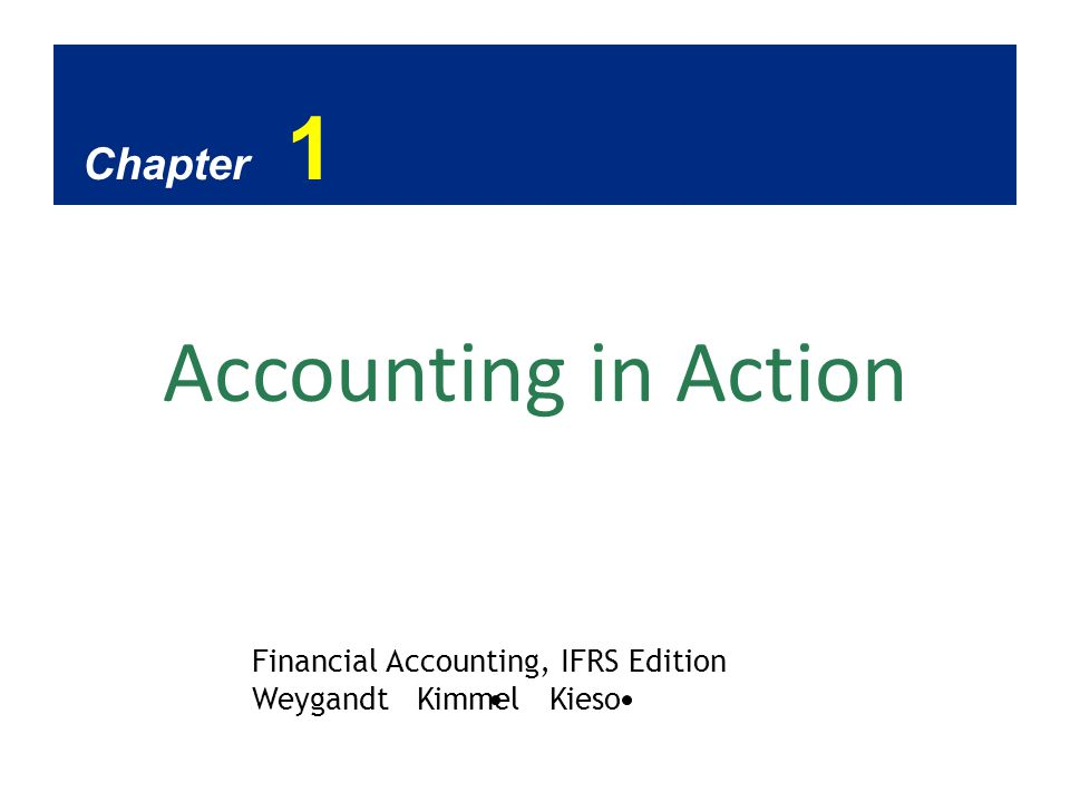 Accounting In Action Chapter 1 Financial Accounting Ifrs Edition Ppt Download