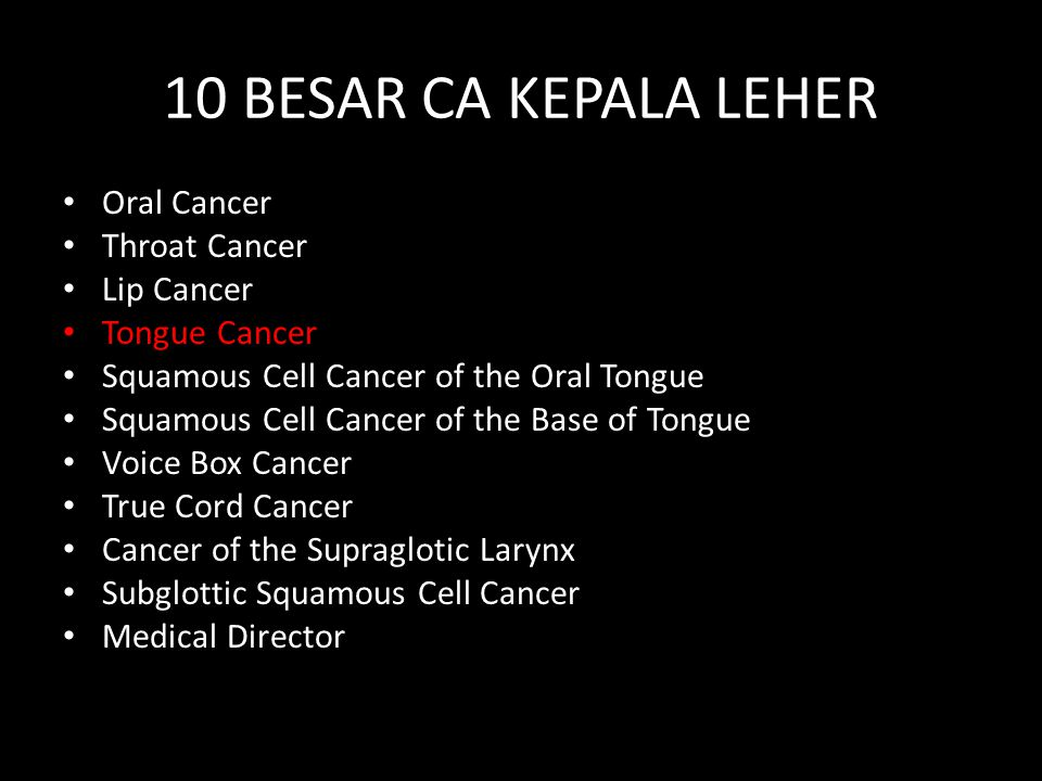 10 BESAR CA KEPALA LEHER Oral Cancer Throat Cancer Lip Cancer