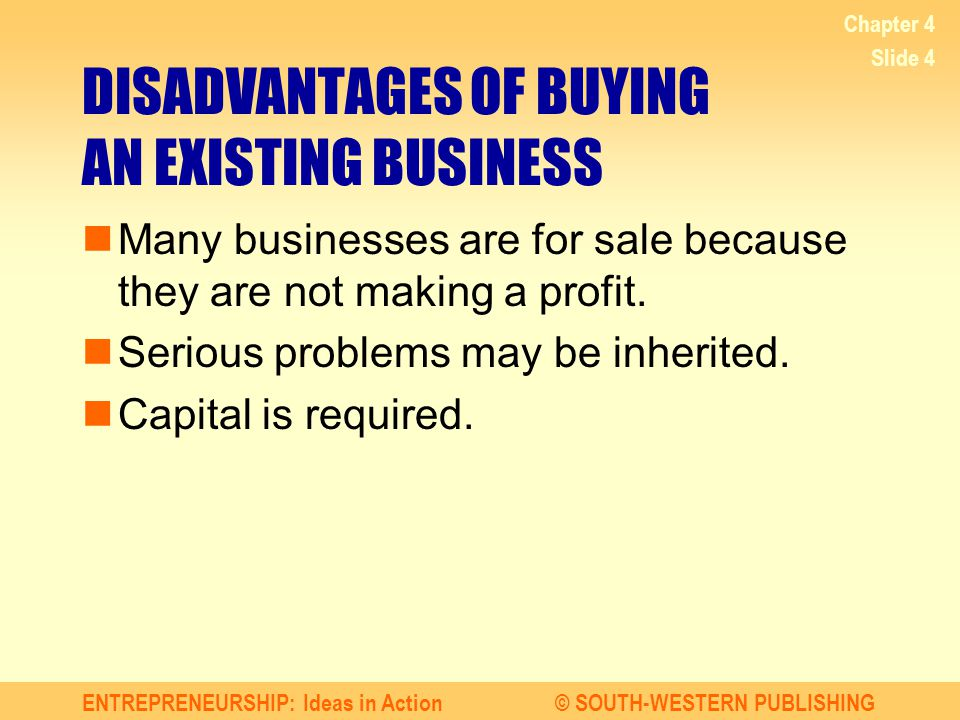 DISADVANTAGES OF BUYING AN EXISTING BUSINESS