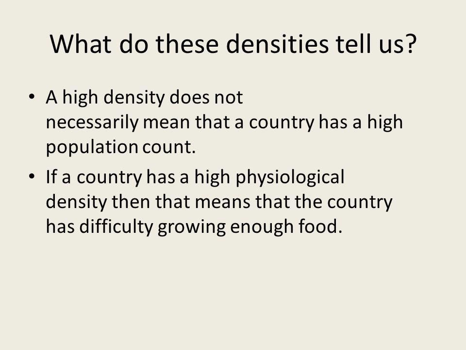 What do these densities tell us