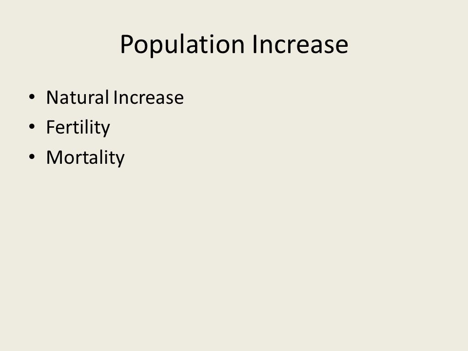 Population Increase Natural Increase Fertility Mortality