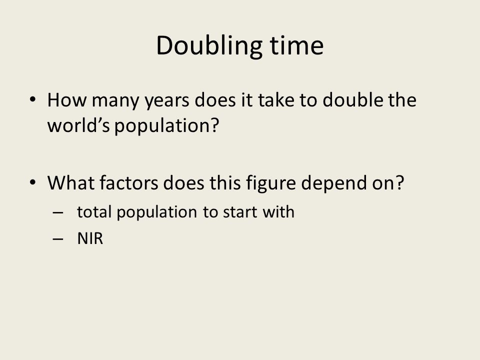 Doubling time How many years does it take to double the world's population What factors does this figure depend on