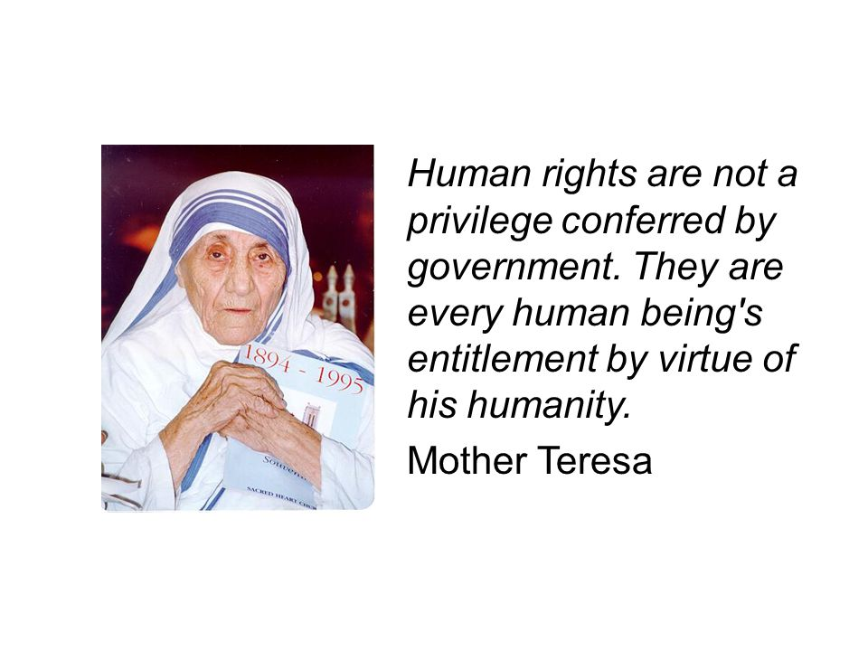 Human rights are not a privilege conferred by government