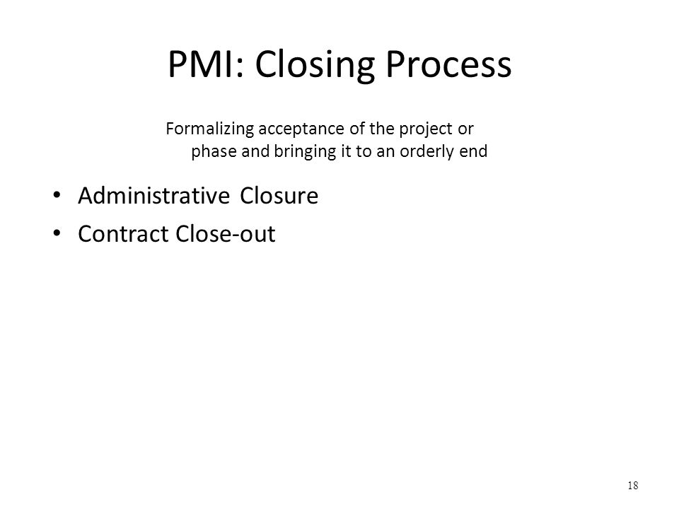 PMI: Closing Process Administrative Closure Contract Close-out