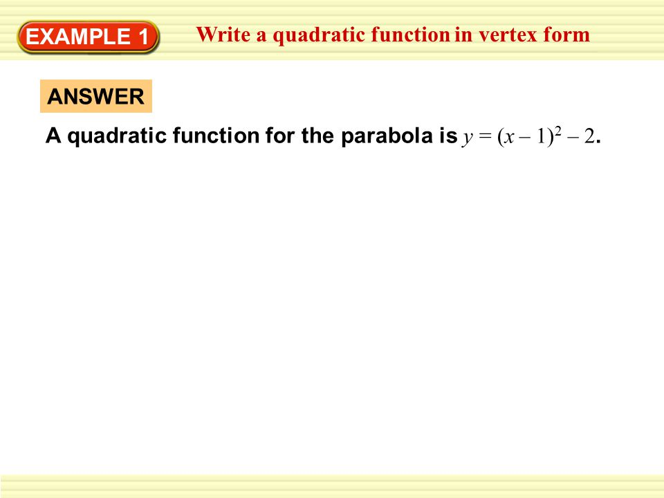 EXAMPLE 1 Write a quadratic function in vertex form.