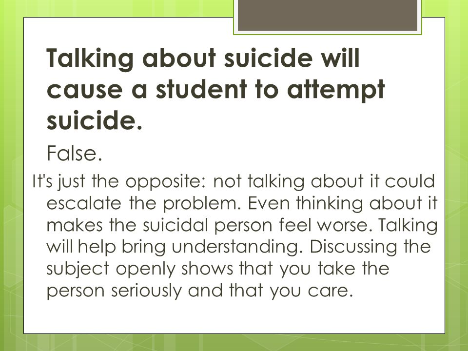 Talking about suicide will cause a student to attempt suicide.