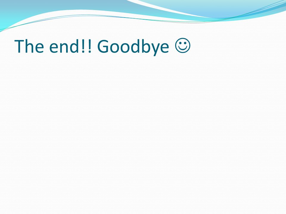 The end!! Goodbye 
