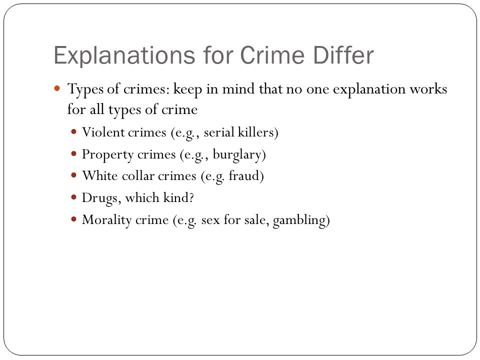 Explanations for Crime Differ
