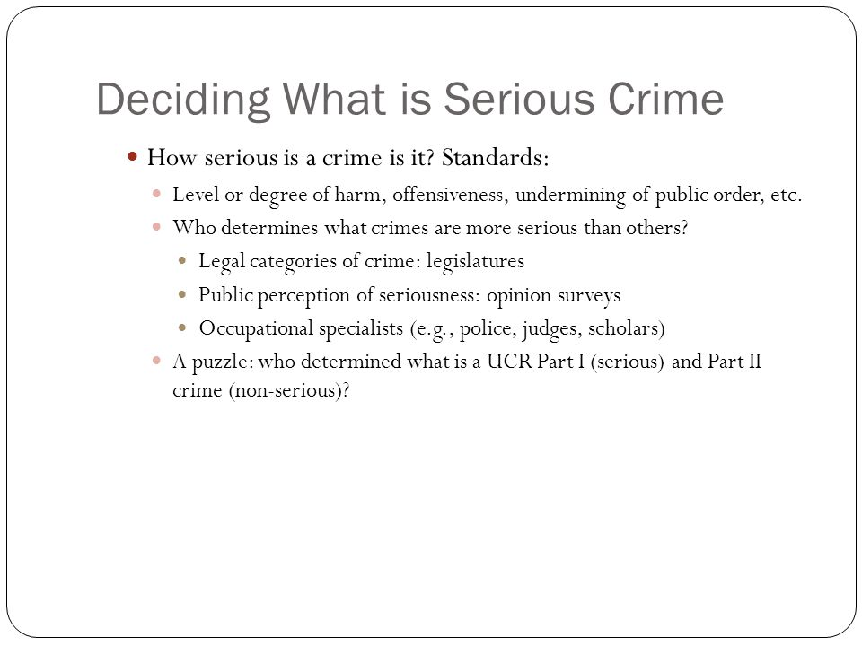 Deciding What is Serious Crime