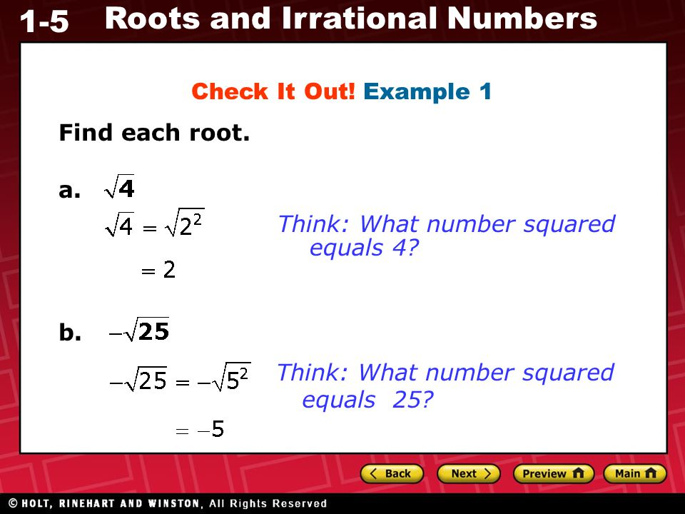 Check It Out. Example 1 Find each root. a. Think: What number squared.