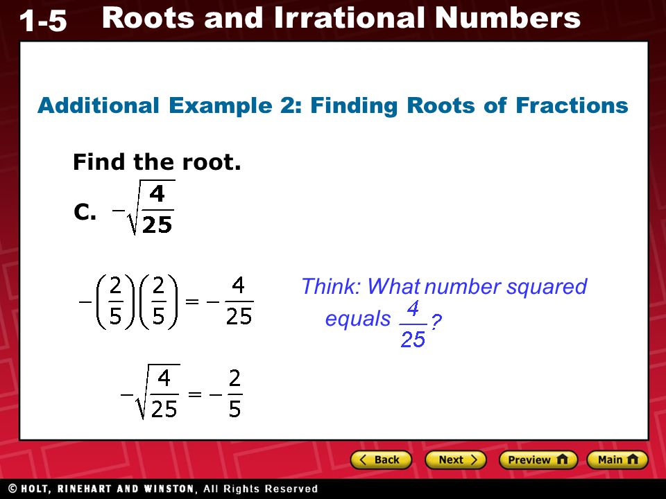 Additional Example 2: Finding Roots of Fractions
