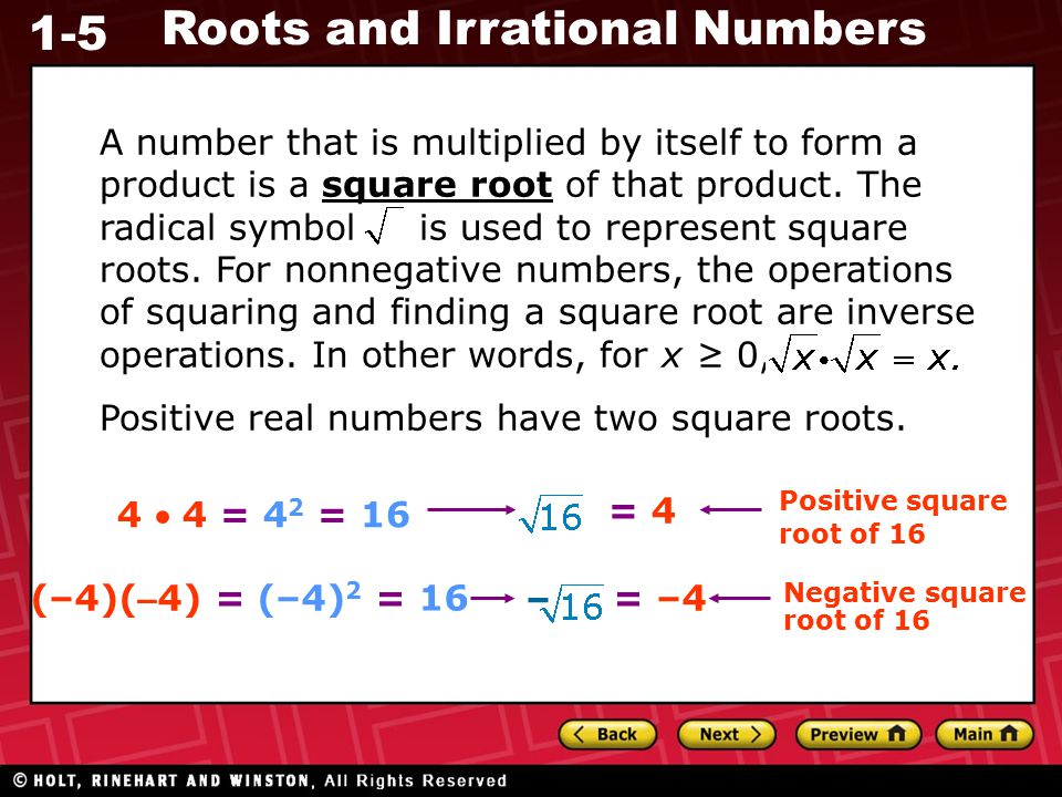 Positive real numbers have two square roots.