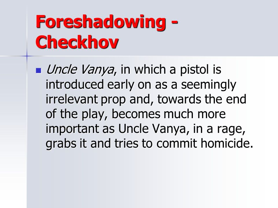 Foreshadowing - Checkhov