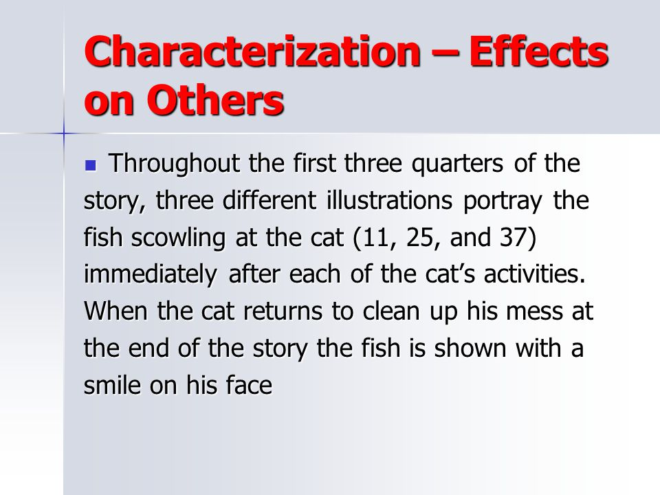 Characterization – Effects on Others