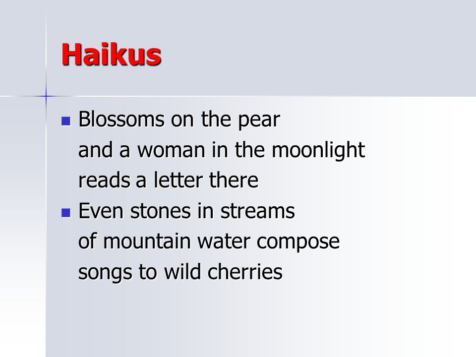 Haikus Blossoms on the pear and a woman in the moonlight