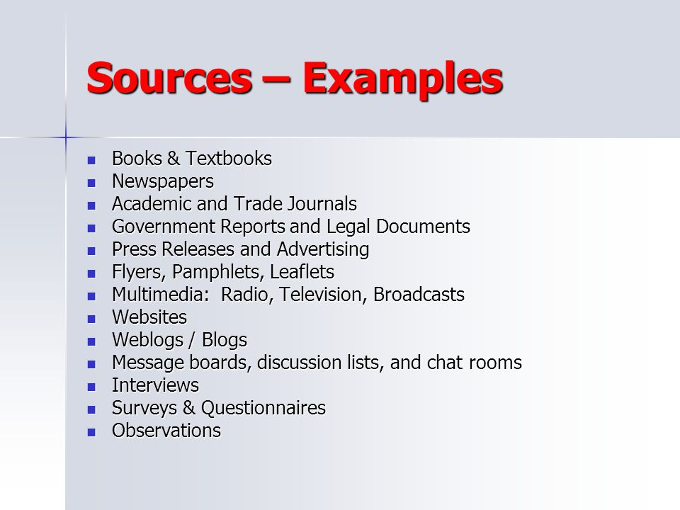 Sources – Examples Books & Textbooks Newspapers