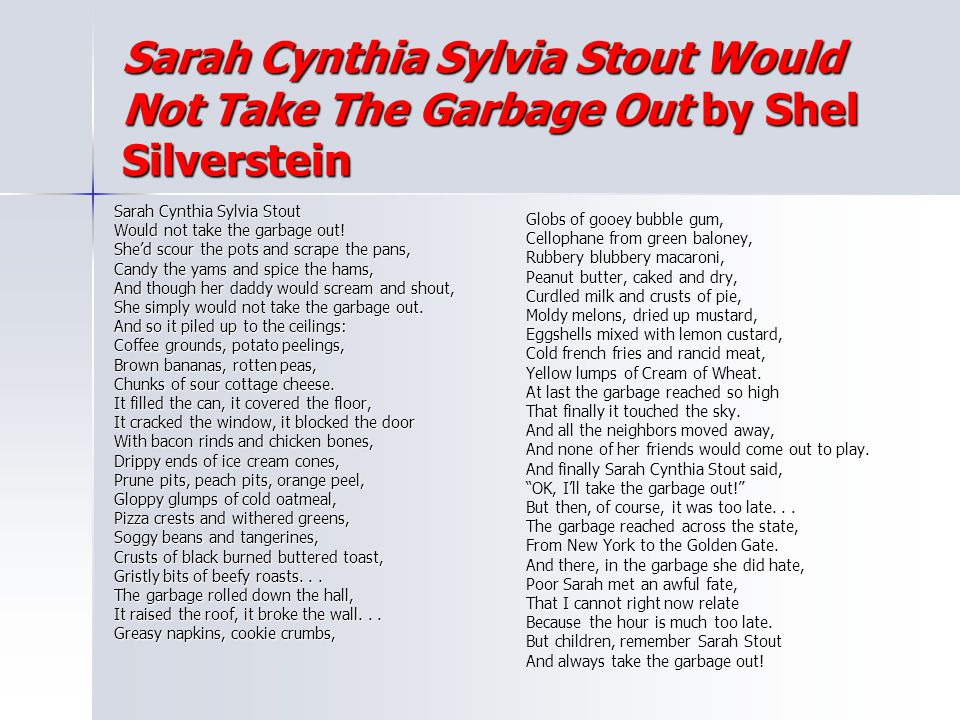 Sarah Cynthia Sylvia Stout Would Not Take The Garbage Out by Shel Silverstein