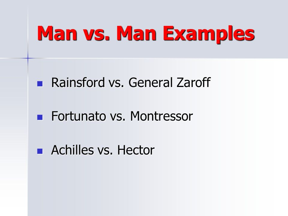 Man vs. Man Examples Rainsford vs. General Zaroff
