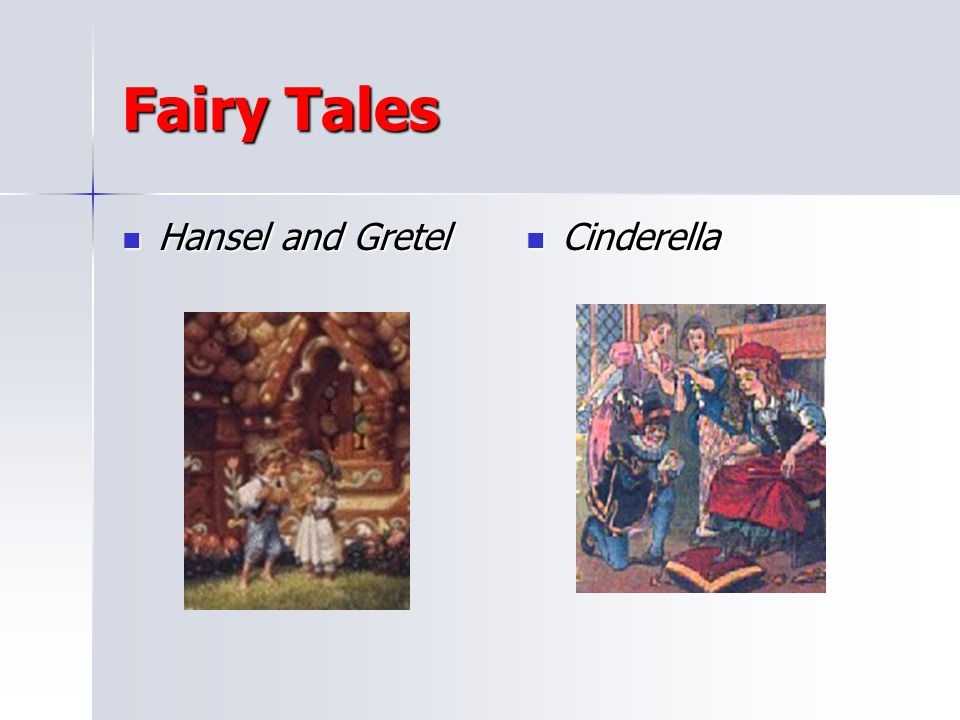 Fairy Tales Hansel and Gretel Cinderella