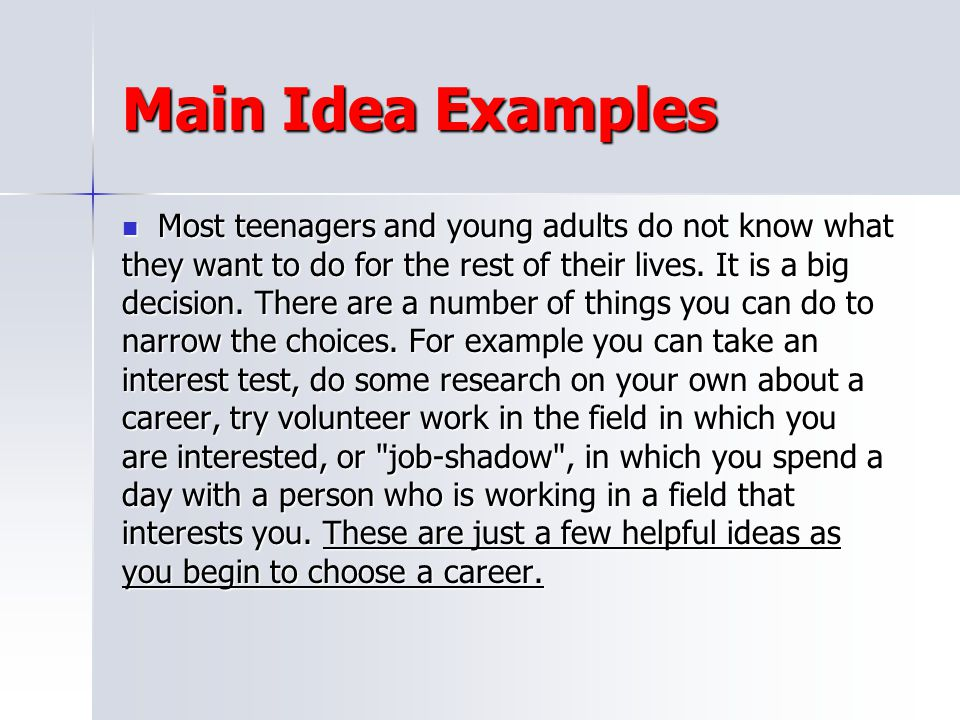 Main Idea Examples Most teenagers and young adults do not know what