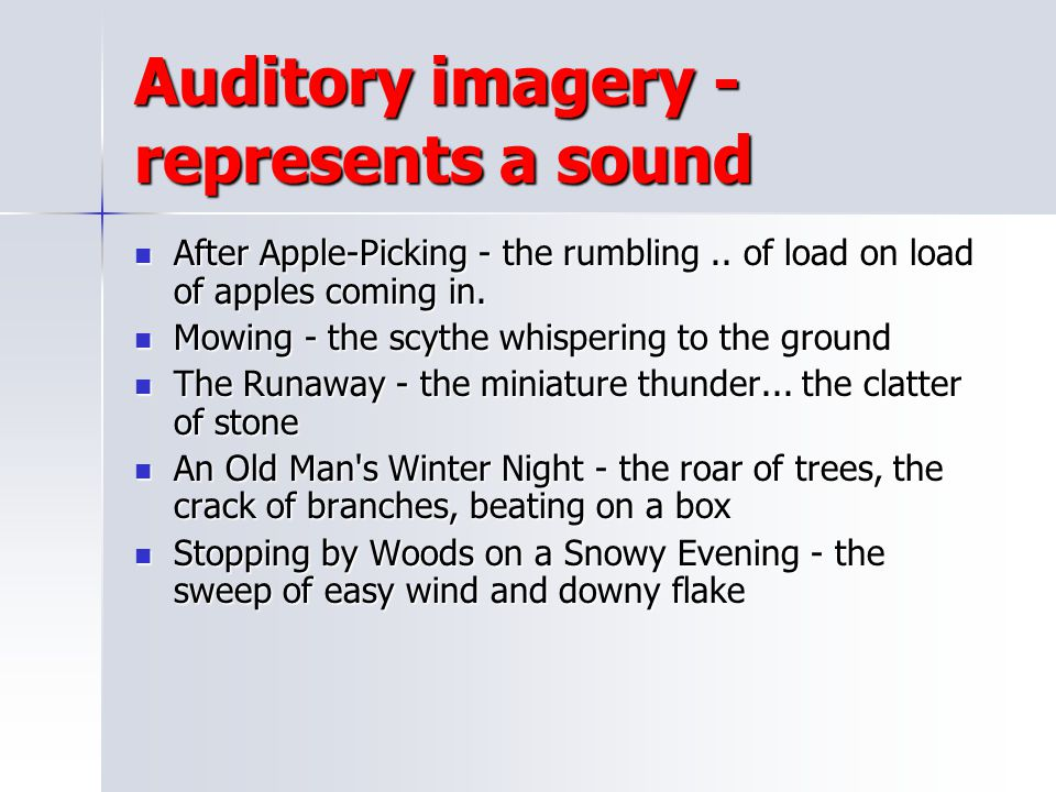 Auditory imagery - represents a sound