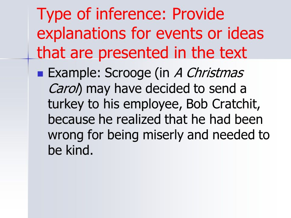 Type of inference: Provide explanations for events or ideas that are presented in the text