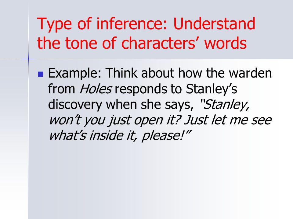 Type of inference: Understand the tone of characters' words