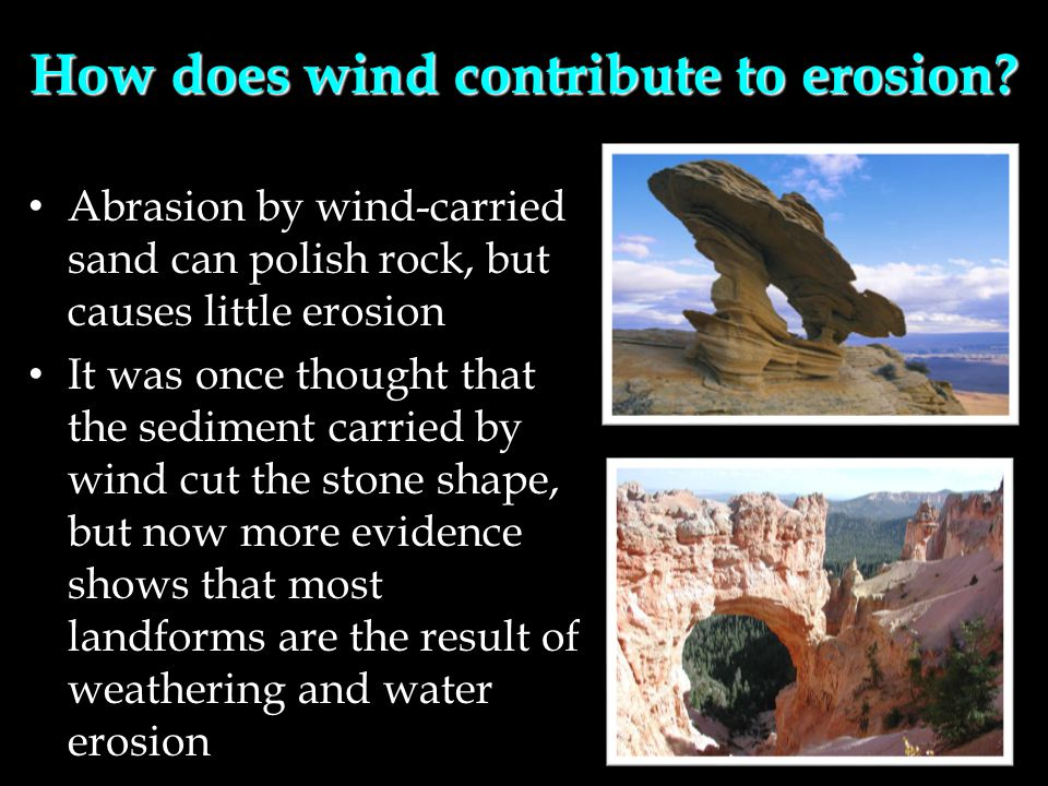 How does wind contribute to erosion