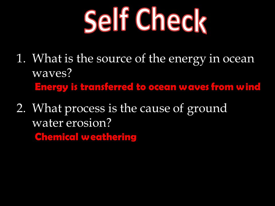 Self Check What is the source of the energy in ocean waves