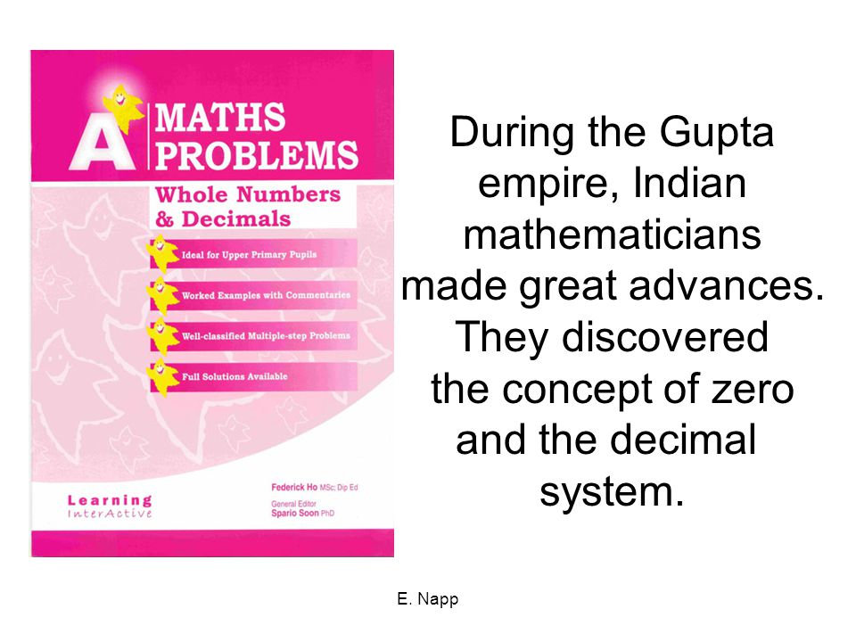 During the Gupta empire, Indian mathematicians made great advances.