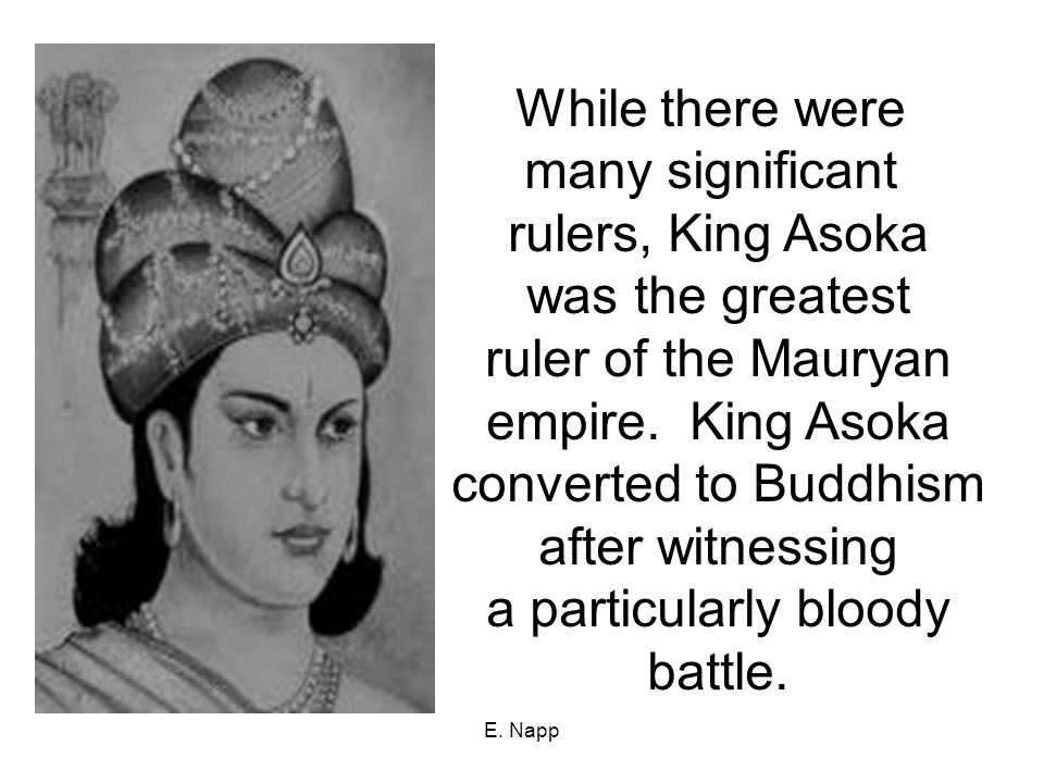 While there were many significant rulers, King Asoka was the greatest