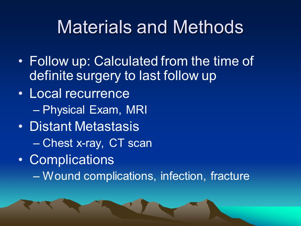 Materials and Methods Follow up: Calculated from the time of definite surgery to last follow up. Local recurrence.