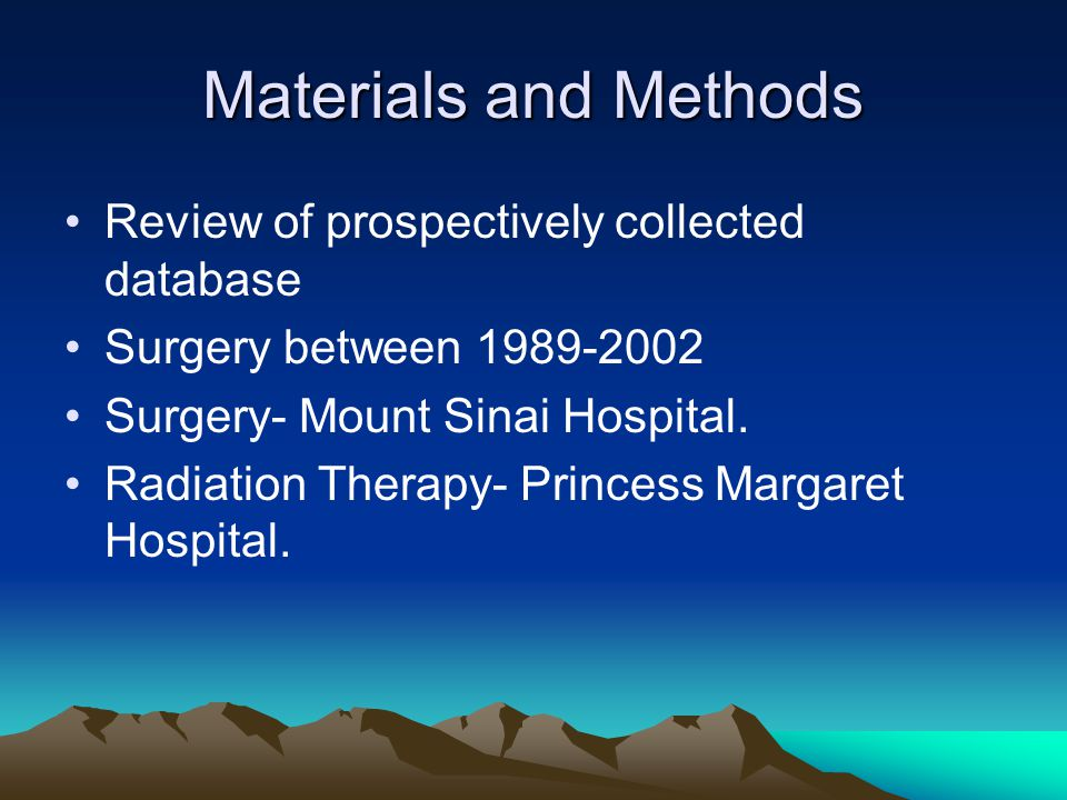 Materials and Methods Review of prospectively collected database