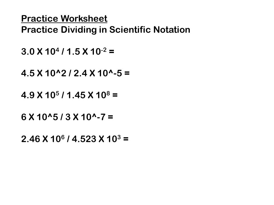 Multiplying And Dividing In Scientific Notation Ppt Download. Practice Worksheet Dividing In Scientific Notation 30 X 104 15 10. Worksheet. Scientific Notation Worksheet Multiplication Division At Mspartners.co