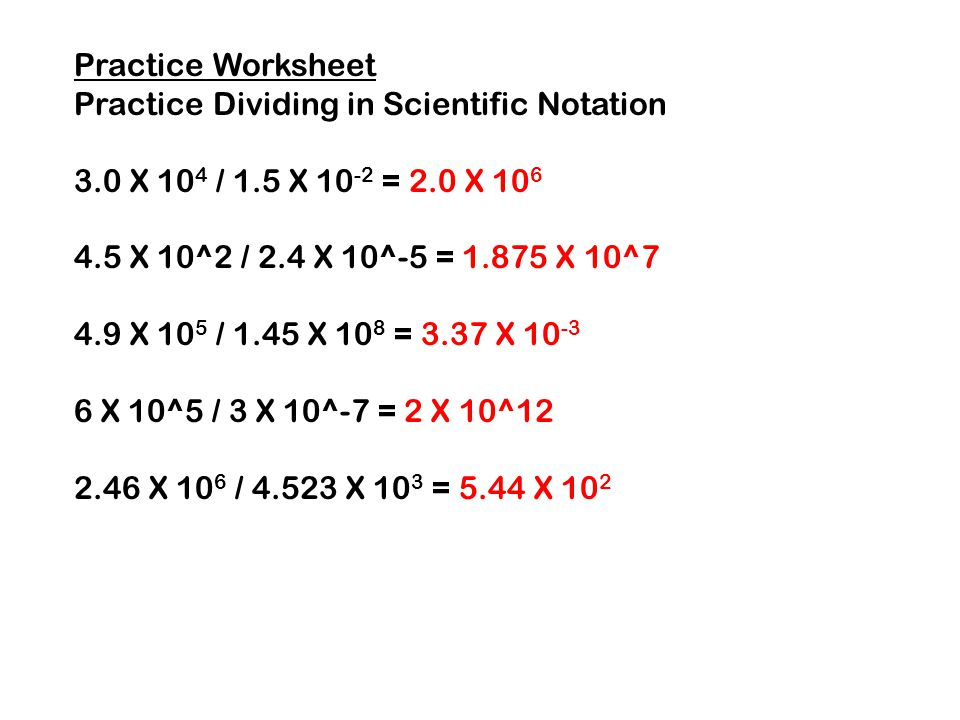 Multiplying And Dividing In Scientific Notation Ppt Download. Practice Worksheet Dividing In Scientific Notation 30 X 104 15 10. Worksheet. Scientific Notation Worksheet Multiplication Division At Clickcart.co