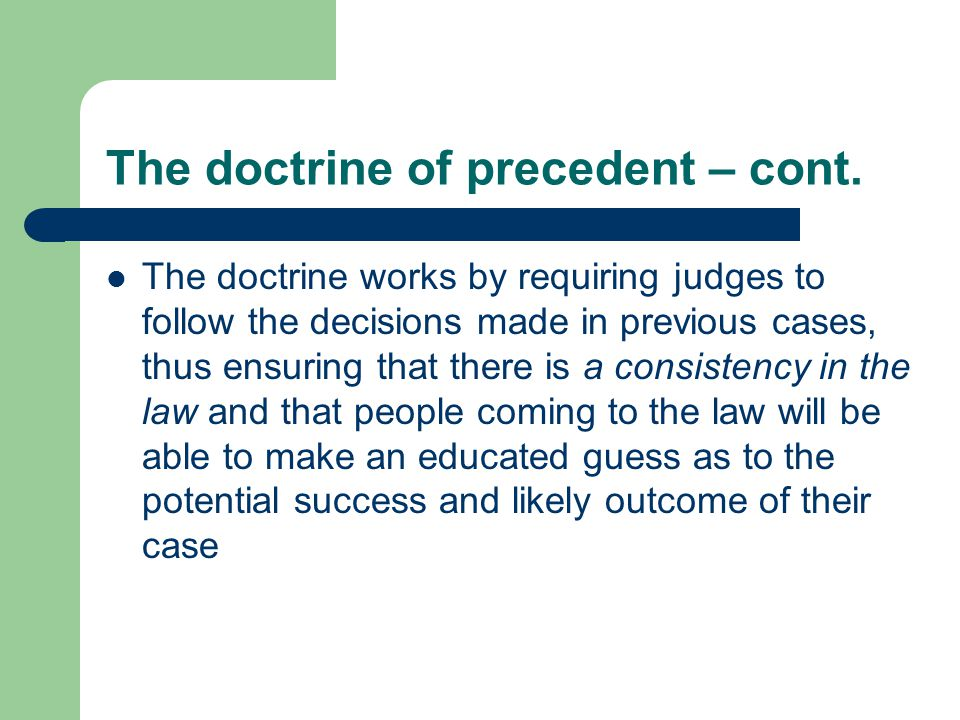 The doctrine of precedent – cont.