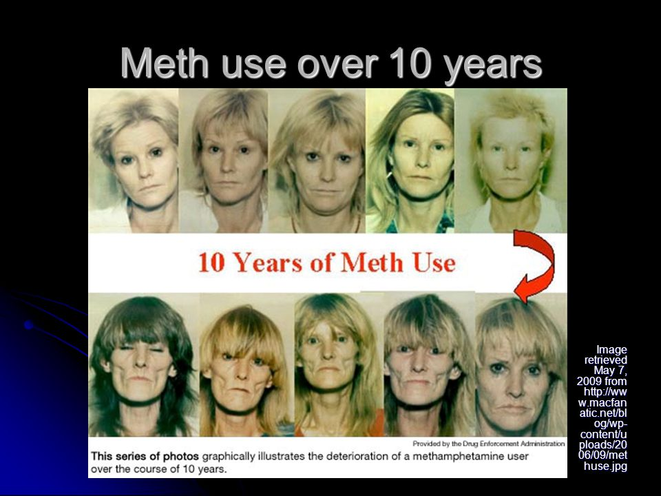 22 Meth use over 10 years Image retrieved May 7, 2009 from