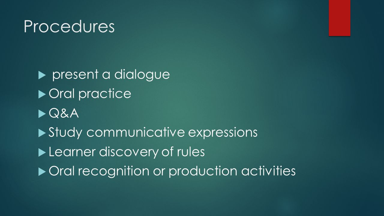 Procedures present a dialogue Oral practice Q&A