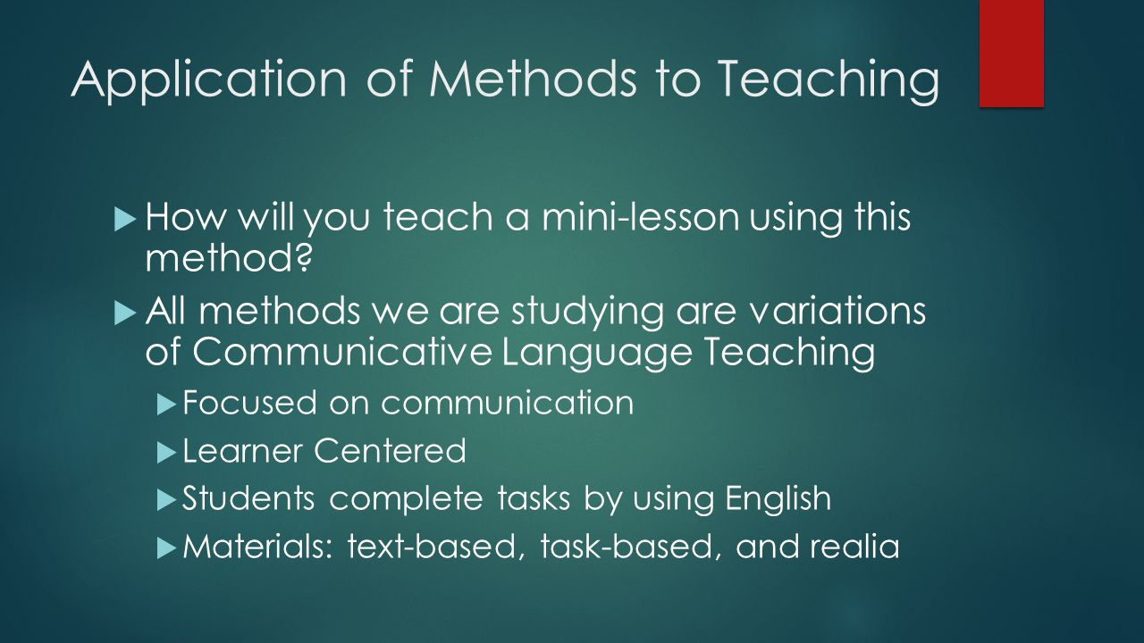 Application of Methods to Teaching