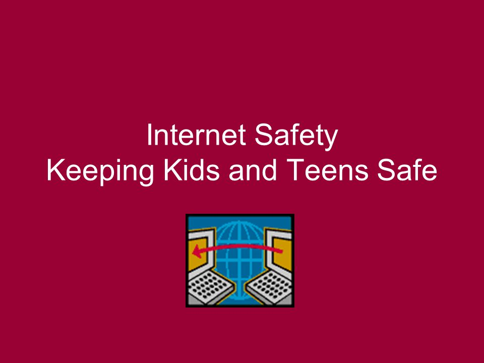 Internet Safety Keeping Kids and Teens Safe