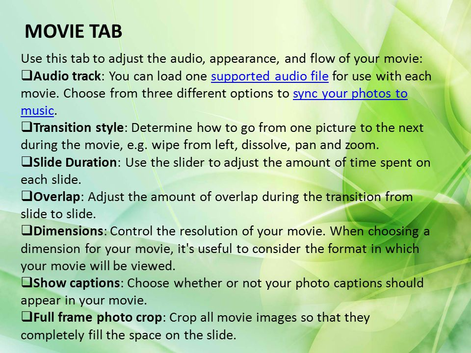 MOVIE TAB Use this tab to adjust the audio, appearance, and flow of your movie: