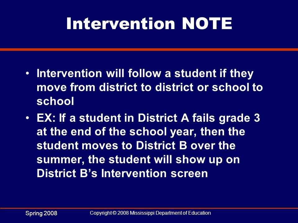 Intervention NOTE Intervention will follow a student if they move from district to district or school to school.