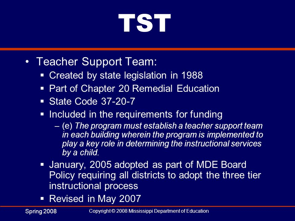 TST Teacher Support Team: Created by state legislation in 1988