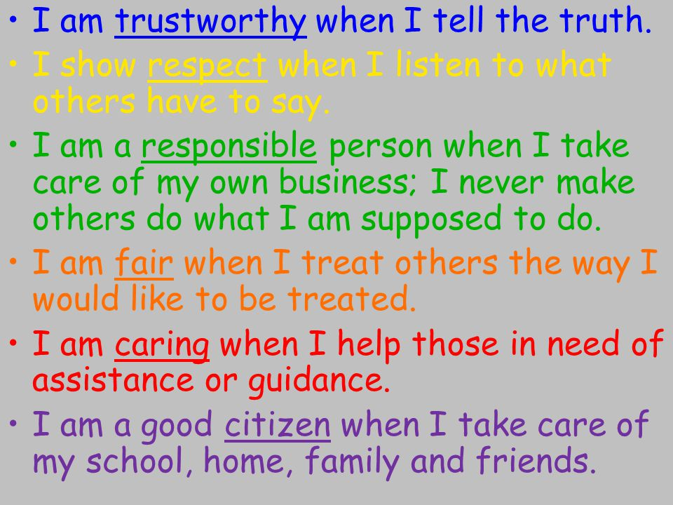 I am trustworthy when I tell the truth.