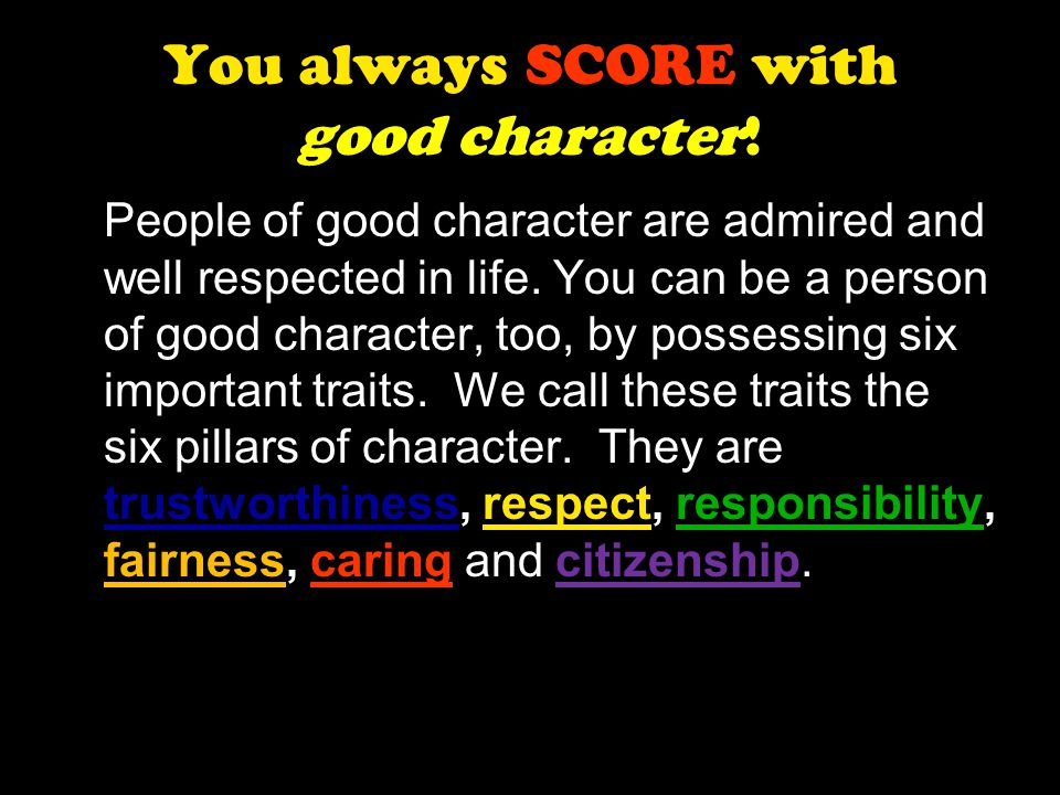 You always SCORE with good character!